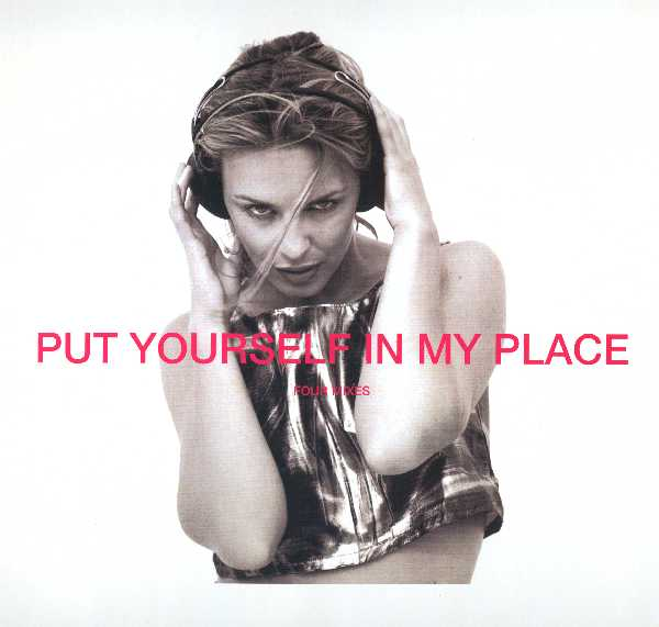 Kylie Minogue. Put Yourself In My Place